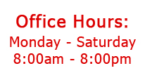Office Hours - Monday - Saturday 8:00am - 8:00pm